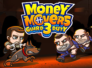 Money Movers 3 Guard Duty