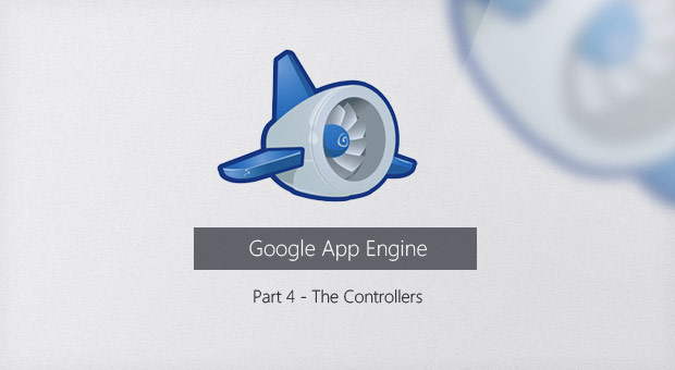 Free App Engine Series #4: The Controllers