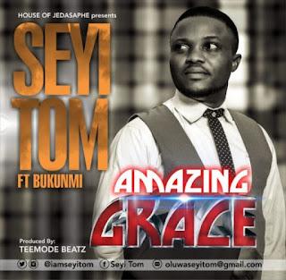 Music + Video] Seyi Tom - Amazing Grace ( ft Bukunmi)