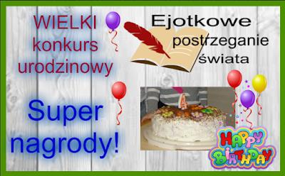 Wielki Urodzinowy Konkurs u Ejotka