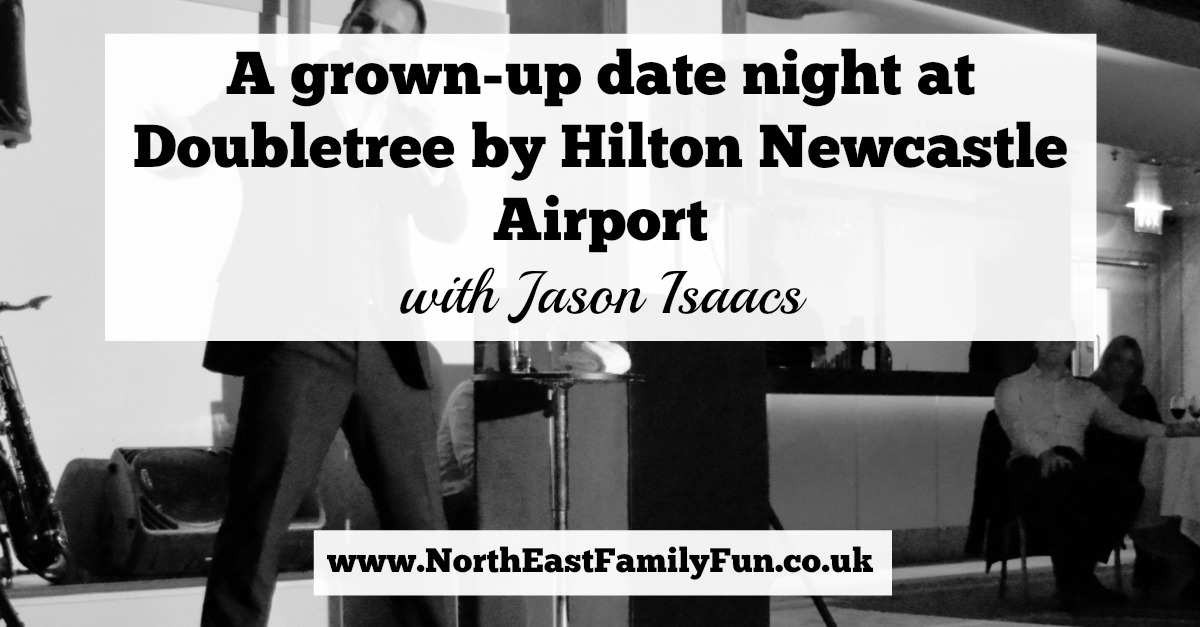 A grown-up date night at Doubletree by Hilton Newcastle Airport with Jason Isaacs