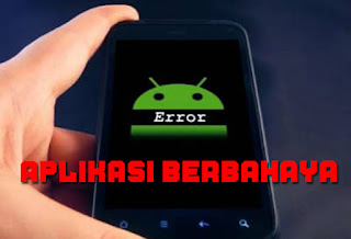 Hapus Sekarang Juga! Inilah Aplikasi Android Paling Berbahaya
