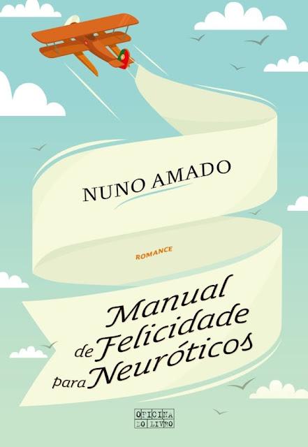 Manual de Felicidade para Neuróticos - Nuno Amado