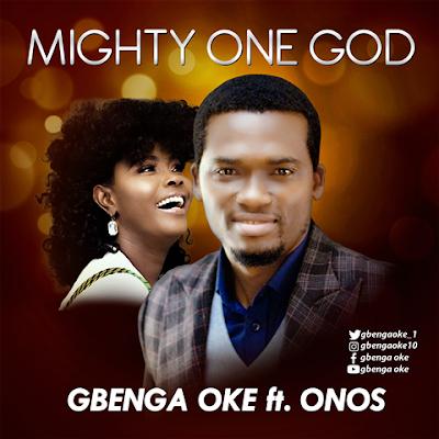 Gbenga Oke Ft Onos  - www.gospelredefined.com