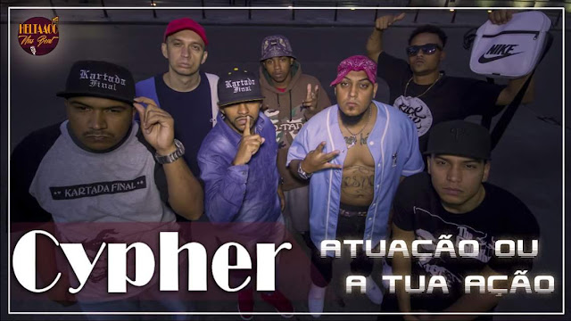 Cypher ATUAÇÃO OU A TUA AÇÃO - Manoval, Lil Dadá, Rick Naik, Alex KF, Heltaaoo, Maikão MC, Mano Rato