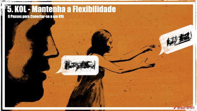 5. Mantenha a Flexibilidade - 6 Passos para Conectar-se a um KOL