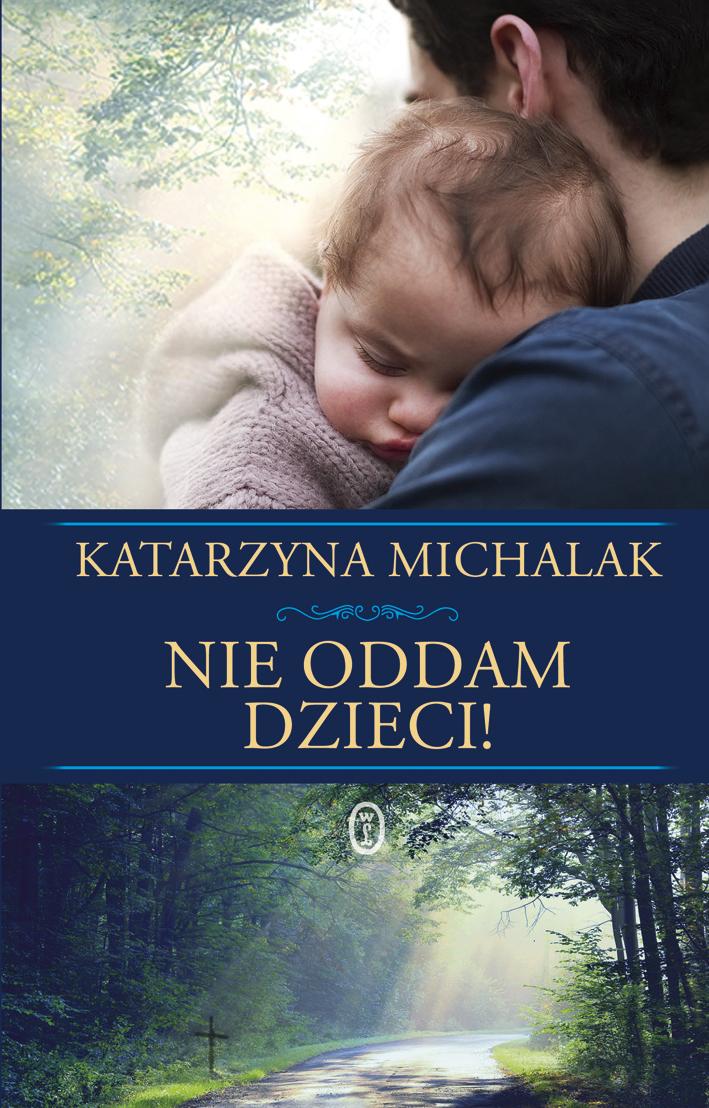 Nie oddam dzieci! - Katarzyna Michalak