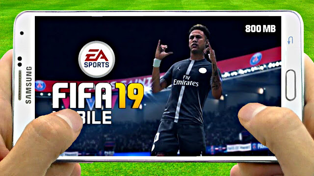 FIFA 19 Mobile Android Offline 800 MB New Menu Best Graphics