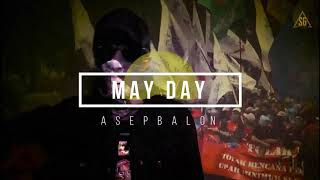 Lirik Lagu May Day - Asep Balon