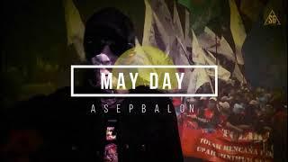 Lirik Lagu May Day - Asep Balon
