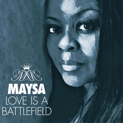 Maysa - Love Is A Battlefield - Album Download, Itunes Cover, Official Cover, Album CD Cover Art, Tracklist