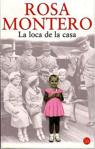 La Loca De La Casa – Rosa Montero