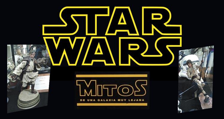 """Exposición Star Wars: """"Mitos de una galaxia muy lejana"""""""