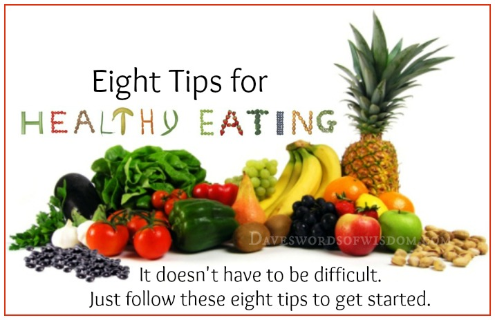 healthy eating tips daveswordsofwisdom 8 tips for healthy 30626