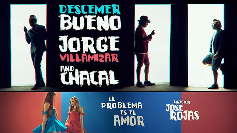 Descemer Bueno - Jorge Villamizar - Chacal - ¨El problema es el amor¨ - Videoclip - Director: José Rojas. Portal Del Vídeo Clip Cubano