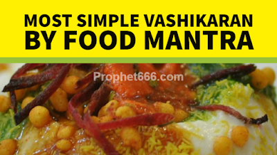 Vashikaran By Eating Food to Attract any Girl or Boy