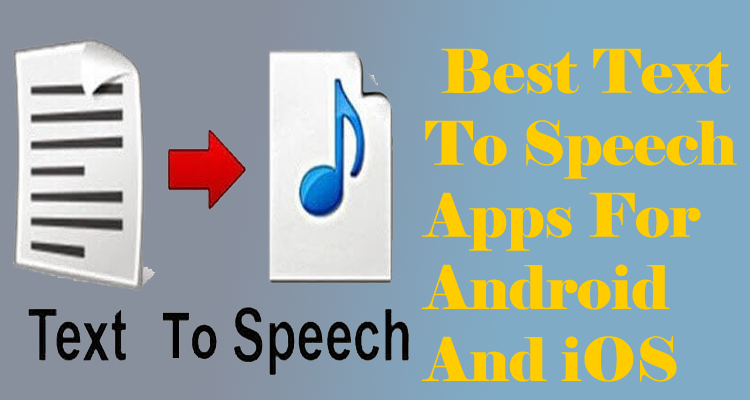Best Text To Speech Apps For Android And iOS