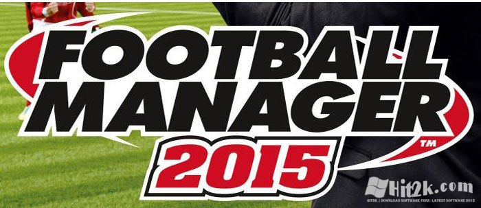 New Features New FootBall Manager 2015 Released