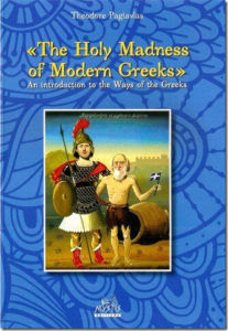 Holy Madness of Modern Greeks By Theodore Pagivlas