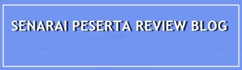 Senarai Peserta Review Blog Mei 2018