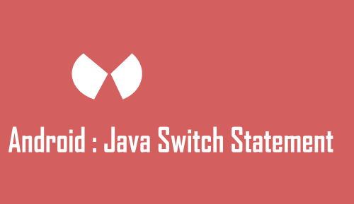 android tutorial java switch statement