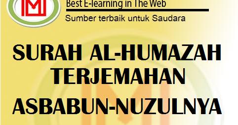 Surah Al Humazah Terjemahan Asbabun Nuzulnya Serta