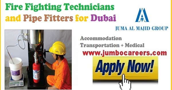 Fire Fighting Technicians & Pipe Fitters Jobs in Dubai with