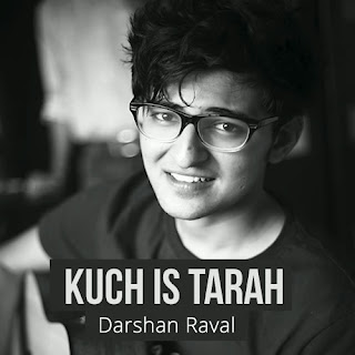Kuch Is Tarah - Darshan Raval