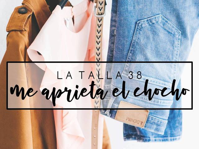 LA TALLA 38 ME APRIETA EL CHOCHO