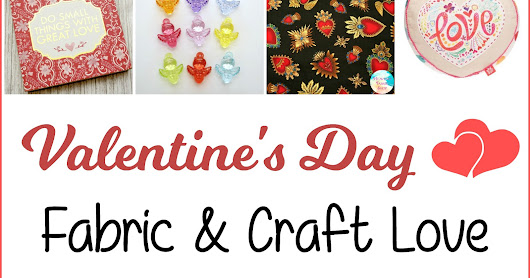 Valentine's Day Fabric & Craft Love Giveaway!
