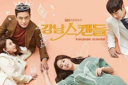 Drama Korea Gangnam Scandal Episode 1 - 59 Subtitle Indonesia
