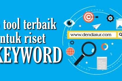 5 tool untuk riset keyword terbaik : berguna untuk ide konten blog kamu