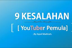 5 Kesalahan Youtuber Pemula [Newbie Masuk!]