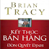 Kết thúc bán hàng đòn quyết định - Brian Tracy