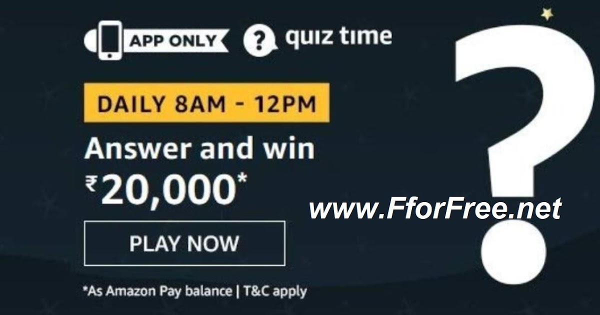 Amazon Quiz All Answers 10th August 2020 To Win 20 000 Amazon Pay Balance Free Stuff Contests Deals Giveaways Free Samples India