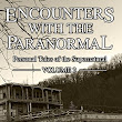 Encounters with the Paranormal: Volume 2