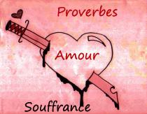 proverbes d 39 amour et souffrance les meilleurs citations d 39 amour. Black Bedroom Furniture Sets. Home Design Ideas