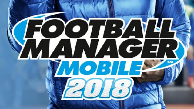İNCELEME/ FOOTBALL MANAGER MOBILE 2018 (FMM18)