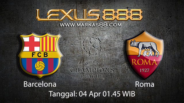 BOLA88 - PREDIKSI TARUHAN BOLA BARCELONA VS ROMA 04 APRIL 2018 ( UEFA CHAMPIONS LEAGUE )