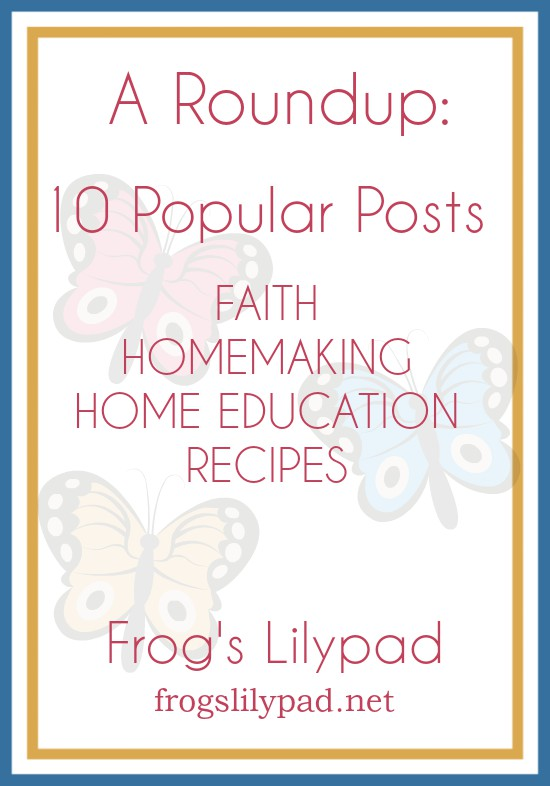 Spring is in the air around here, enjoy A Roundup of 10 Popular Posts. frogslilypad.net