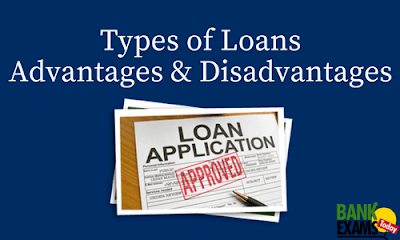 Loan- Types, Advantages & Disadvantages | Bank Exams Today