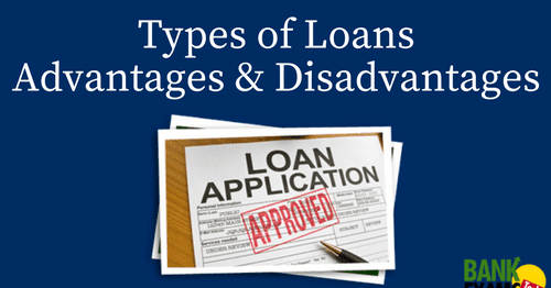 Loan- Types, Advantages & Disadvantages | BankExamsToday
