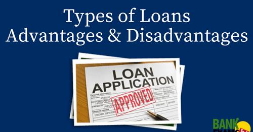 Loan- Types, Advantages & Disadvantages | BankExamsToday