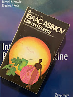 Life and Energy, by Isaac Asimov, superimposed on Intermediate Physics for Medicine and BIology.