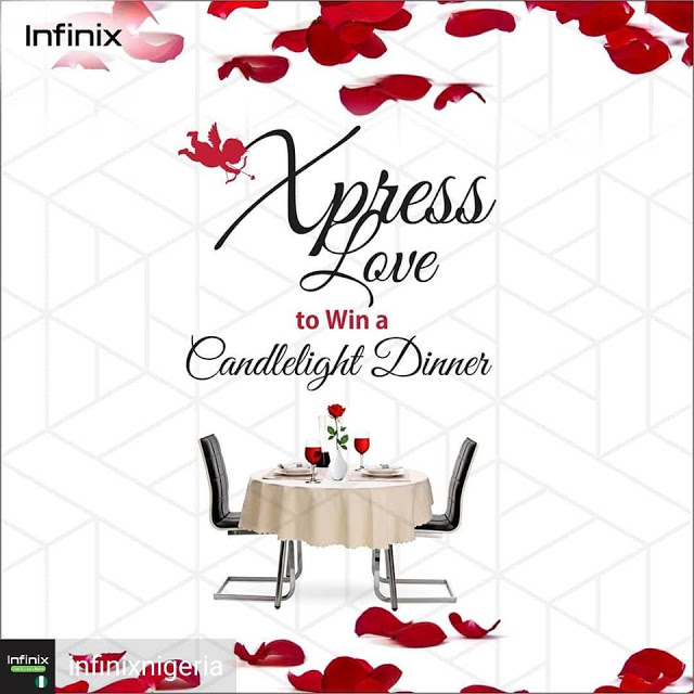 INFINIX #XpressLove9ja To Win a Candlelight Dinner