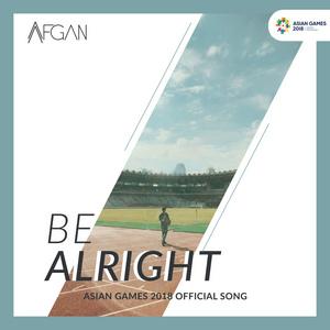 Afgan - Be Alright