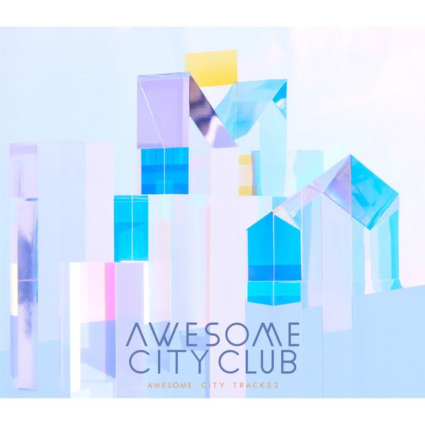 [Album] Awesome City Club – Awesome City Tracks 3 (2016.06.22/MP3/RAR)