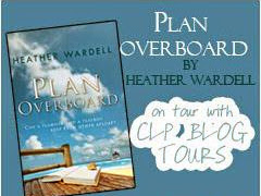 BLOG TOUR - Plan Overboard by Heather Wardell