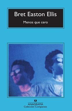 Portada de Menos que cero de Bret Easton Ellis, en la que en un fondo azul claro hay una imagen del mismo muchacho con gafas de sol, una mirando a la izquierda y otro a la derecha.
