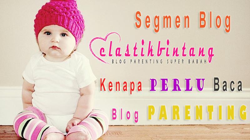 http://www.melastikbintang.com/segmen/segmen-melastik-bintang-kenapa-perlu-baca-blog-parenting.html